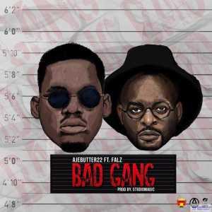 Ajebutter 22 - Bad Gang ft. Falz